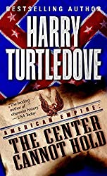 The Center Cannot Hold (American Empire #2) by Harry Turtledove