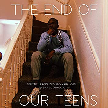 The End of Our Teens