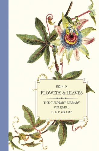 Edible Flowers & Leaves (The Culinary Library) (Volume 2)