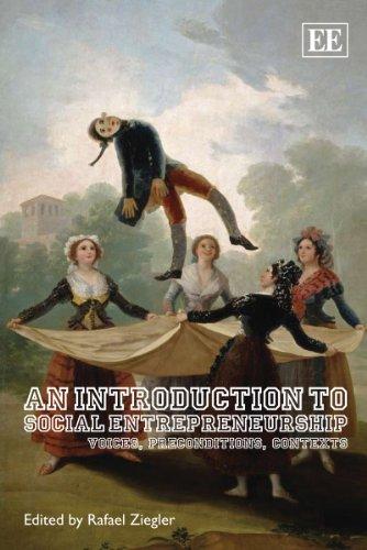 An Introduction to Social Entrepreneurship: Voices, Preconditions, Contexts