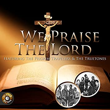 We Praise the Lord