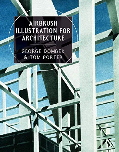 Dombek, G: Airbrush Illustration for Architecture (Norton Book for Architects and Designers (Hardcover))