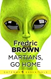 Martians, Go Home (Gateway Essentials) (English Edition)