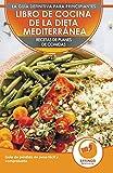 Libro De Cocina De Dieta Mediterránea Para Principiantes: Guía Para La Pérdida De Peso Fácil Y Comprobada Recetas De Planes De Comidas (Libro En Español / Mediterranean Diet Spanish Book)