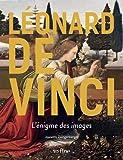 Léonard de Vinci - L'énigme des images