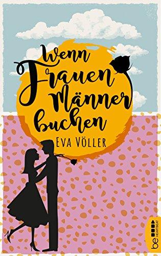 Buchseite und Rezensionen zu 'Wenn Frauen Männer buchen' von Eva Völler