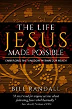 The Life Jesus Made Possible: Embracing the Kingdom within our reach! PDF