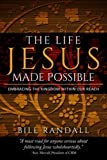 The Life Jesus Made Possible: Embracing the Kingdom within our reach!