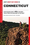 AMC s Best Day Hikes in Connecticut: Four-Season Guide to 50 of the Best Trails from the Highlands to the Coast