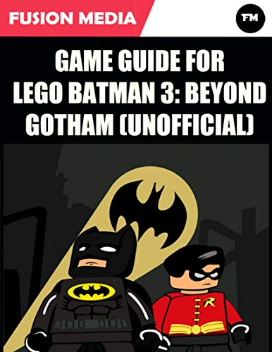 Game Guide for Lego Batman 3: Beyond Gotham (Unofficial) (English Edition)