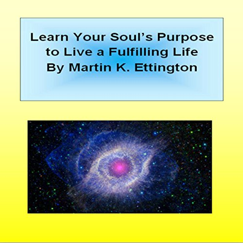 Learn Your Soul's Purpose to Live a Fulfilling Life audiobook cover art