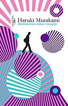 Romancista como vocação por [Haruki Murakami, Eunice Suenaga]