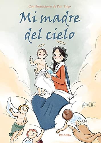 Mi madre del cielo (Libros ilustrados)