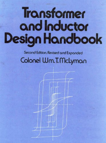 Download Transformer and Inductor Design Handbook (Electrical Engineering and Electronics, Vol 49) 0824778286