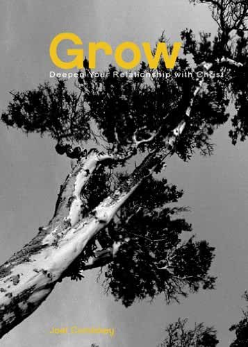 Grow: Deepen Your Relationship with Christ (English Edition)