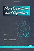 The Cerebellum and Cognition, Volume 41 (International Review of Neurobiology)
