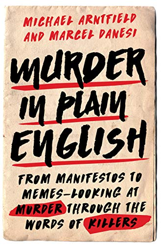 Image of Murder in Plain English: From Manifestos to Memes--Looking at Murder through the Words of Killers