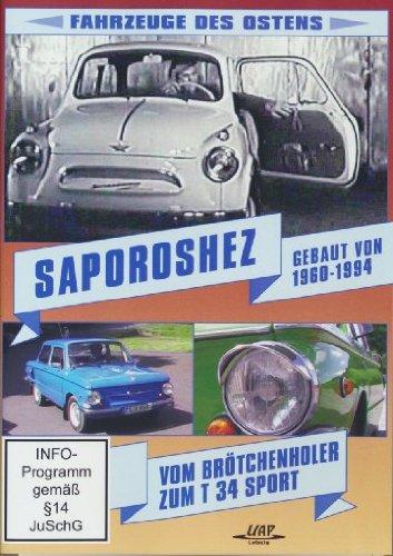 Saporoshez - Gebaut von 1960-1994/Vom Brötchenholer zum T 34 Sport