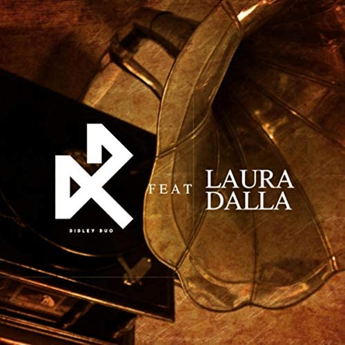 Didley Duo feat. Laura Dalla