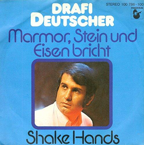 Drafi Deutscher: Marmor, Stein Und Eisen Bricht / Shake Hands 100 786-100 [7