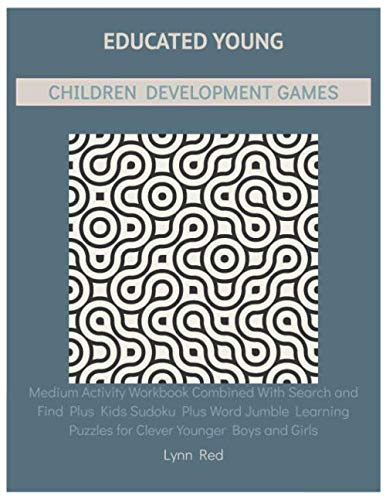 Educated Young Children Development Games: Medium Activity Workbook Combined With Search and Find Plus ...