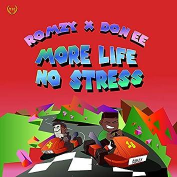 More Life No Stress