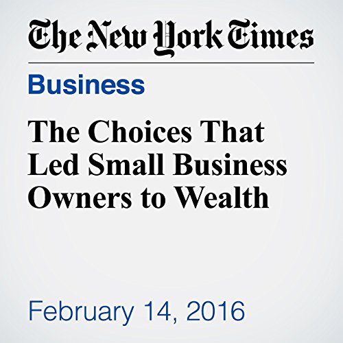 The Choices That Led Small Business Owners to Wealth audiobook cover art