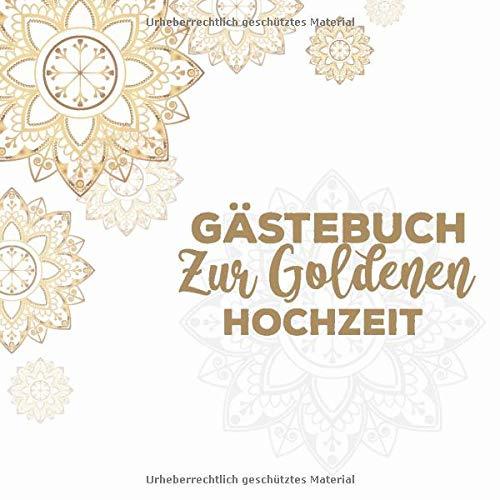 Gästebuch zur Goldenen Hochzeit: Hochzeitsgästebuch zum Eintragen kreativer Glückwünsche,...