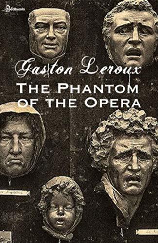 The Phantom of the Opera (illustrated) (English Edition)