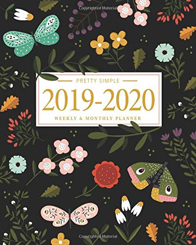 Pretty Simple Planners 2019 - 2020 Planner Weekly and Monthly: Calendar Schedule + Academic Organizer | Inspirational Quotes and Botanicals and ......