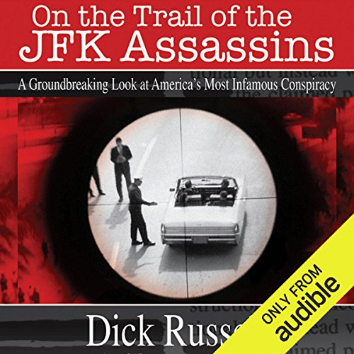 On the Trail of the JFK Assassins     A Groundbreaking Look at America's Most Infamous Conspiracy              By:                                                                                                                                 Dick Russell                               Narrated by:                                                                                                                                 Sean Runnette                      Length: 15 hrs and 31 mins     31 ratings     Overall 4.2