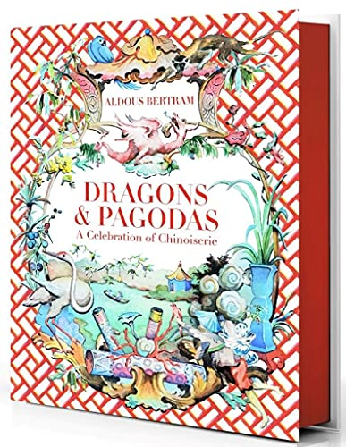 Dragons & Pagodas: A Celebration of Chinoiserie