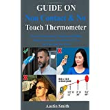 Guide on Non-Contact & No Touch Thermometer: How to Obtain Accurate Temperature Readings Using A Non-Contact Thermometer (It Can Do More Than You Think)