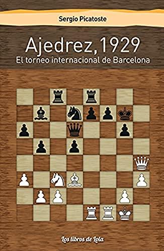 Ajedrez,1929: El torneo internacional de Barcelona