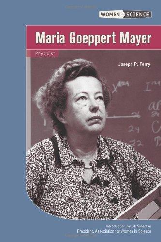 Ferry, J:  Maria Goeppert Mayer (Women in Science)