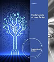 Fundamentals of Logic Design, International Edition 7/E