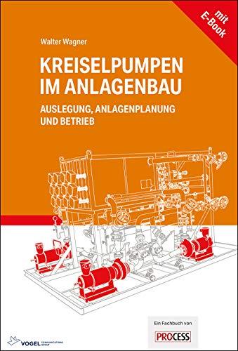 Kreiselpumpen im Anlagenbau: Auslegung, Anlagenplanung und zum Betrieb