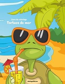 Livre de coloriage Tortues de mer 1 (Volume 1) (French Edition)
