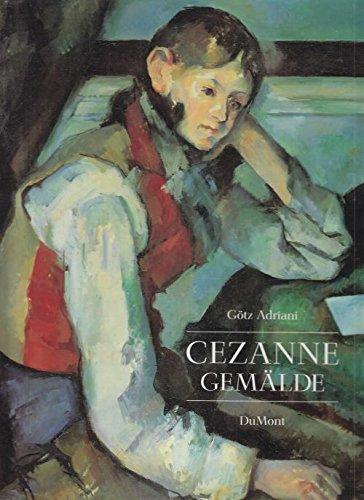 Cezanne Gemälde. Mit einem Beitrag zur Rezeptionsgeschichte von Walter Feilchenfeldt.
