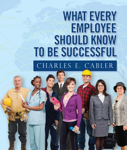 What Every Employee Should Know To Be Successful (English Edition)