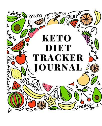 Keto Diet Tracker Journal: A Fruit Pattern Theme 90 Day Daily Ketogenic Macros, Food And Exercise Fitness Diary Planner, Diet Record Log Notebook And ... Calendar To Help You Reach Your Body Goals