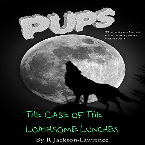PUPS - The Case of the Loathsome Lunches audiobook cover art