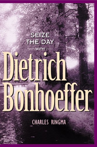 Seize the Day -- with Dietrich Bonhoeffer: A 365 Day Devotional (Designed for Influence) (English Edition)