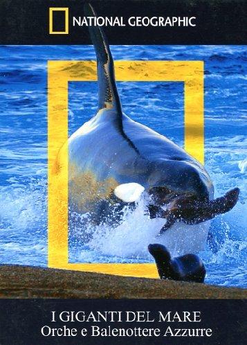 I giganti del mare - Orche e balenottere azzurre
