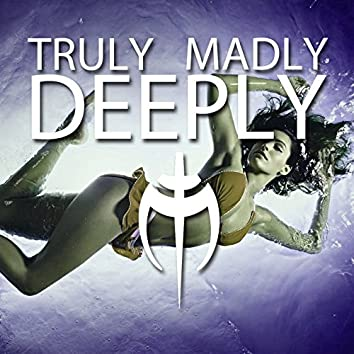 Truly Madly Deeply (Topmodelz Remix)