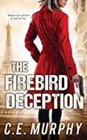 The Firebird Deception: Author's Preferred Edition (Strongbox Chronicles)