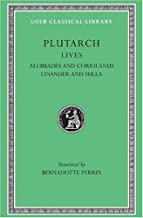 Plutarch Lives, IV, Alcibiades and Coriolanus. Lysander and Sulla (Loeb Classical Library®) (Volume IV)