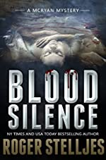 Blood Silence: A compelling crime thriller (Mac McRyan Mystery Thriller and Suspense Series Book) (McRyan Mystery Series Book 6)