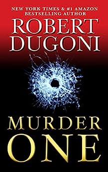 Murder One (David Sloane Book 4) by [Robert Dugoni]