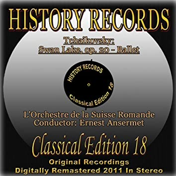 Tchaikovsky: Swan Lake, Op. 20 (History Records - Classical Edition 18 - Original Recordings Digitally Remastered 2011 in Stereo)